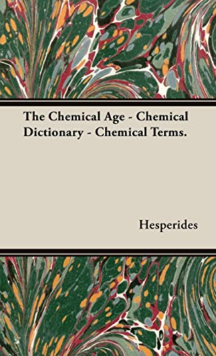 9781443728997: The Chemical Age - Chemical Dictionary - Chemical Terms.