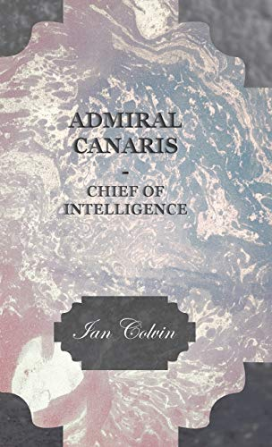 9781443729116: Admiral Canaris - Chief of Intelligence