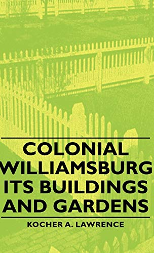 9781443729352: Colonial Williamsburg - Its Buildings and Gardens