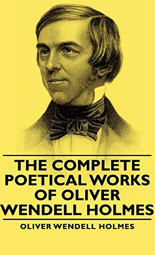 9781443729475: The Complete Poetical Works - Of Oliver Wendell Holmes