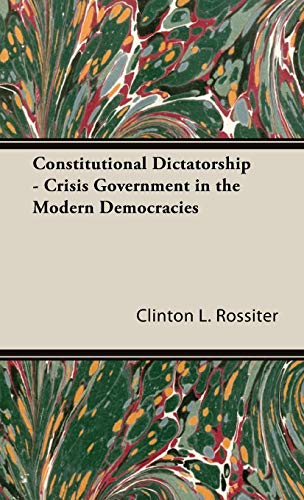 9781443729543: Constitutional Dictatorship - Crisis Government in the Modern Democracies