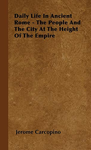 9781443729826: Daily Life in Ancient Rome - The People and the City at the Height of the Empire