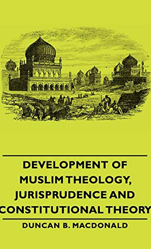 9781443730037: Development of Muslim Theology, Jurisprudence and Constitutional Theory