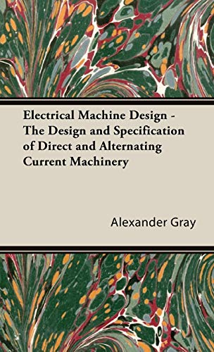 9781443730532: Electrical Machine Design - The Design and Specification of Direct and Alternating Current Machinery