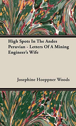 9781443730877: High Spots In The Andes Peruvian - Letters Of A Mining Engineer's Wife