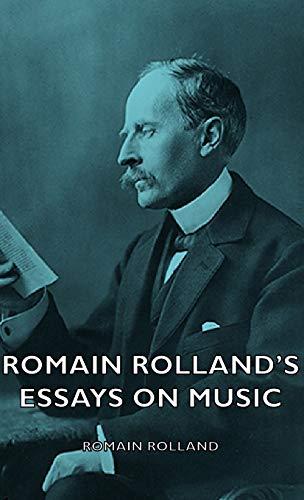Romain Rolland's Essays on Music: Romain Rolland