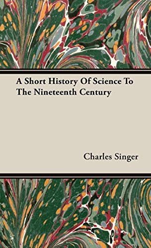 9781443731157: A Short History Of Science To The Nineteenth Century