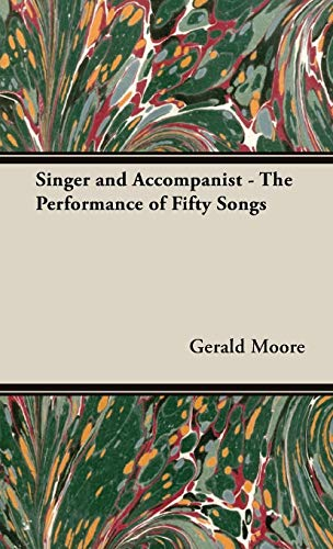 9781443731188: Singer and Accompanist - The Performance of Fifty Songs