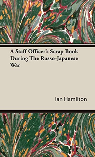 9781443731263: A Staff Officer's Scrap Book During the Russo-Japanese War