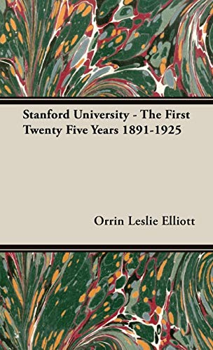 9781443731300: Stanford University - The First Twenty Five Years 1891-1925