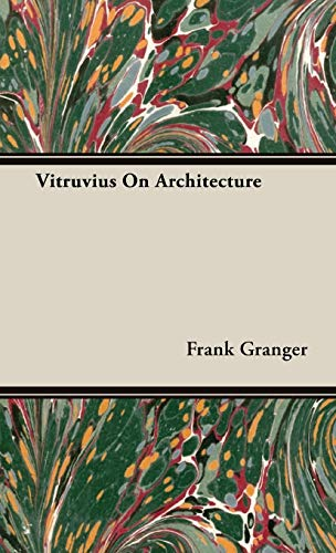 Vitruvius On Architecture: Frank Granger