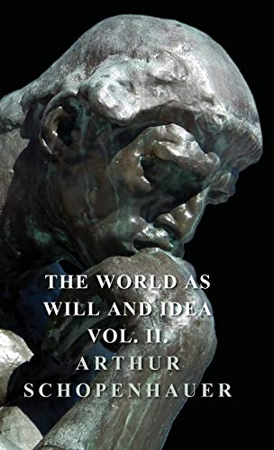 The World as Will and Idea - Vol II: Arthur Schopenhauer