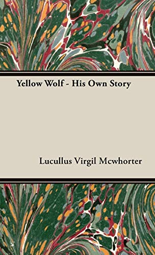 9781443731935: Yellow Wolf - His Own Story