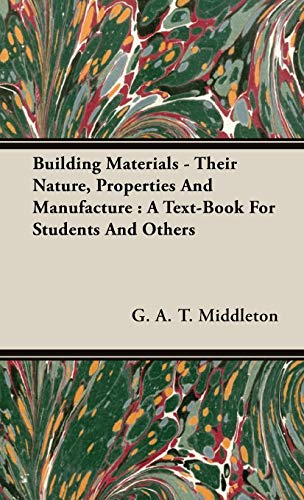 9781443731959: Building Materials - Their Nature, Properties And Manufacture: A Text-Book For Students And Others