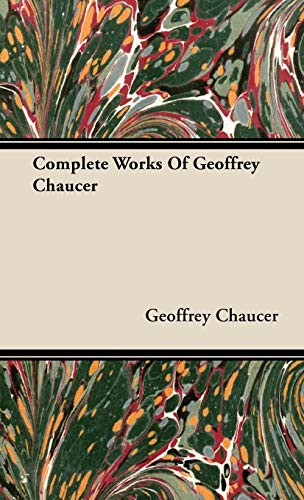 Complete Works Of Geoffrey Chaucer (9781443732246) by Geoffrey Chaucer