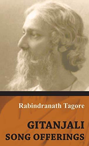 Gitanjali - Song Offerings: Rabindranath Tagore