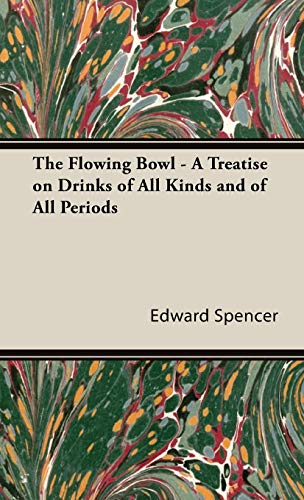 9781443732994: The Flowing Bowl - A Treatise on Drinks of All Kinds and of All Periods