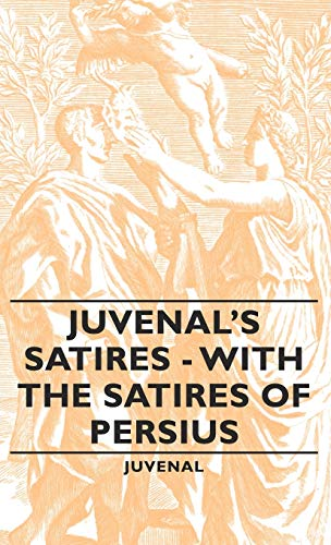 9781443733366: Juvenal's Satires - With the Satires of Persius