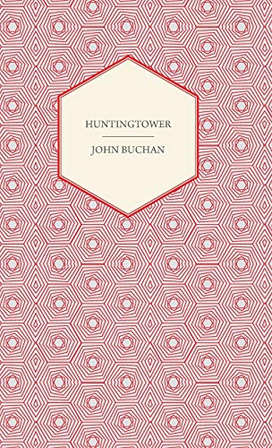 Huntingtower: John Buchan