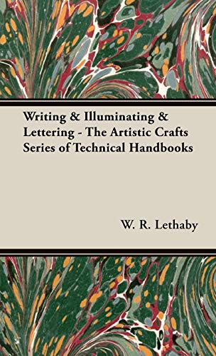 9781443734301: Writing & Illuminating & Lettering - The Artistic Crafts Series of Technical Handbooks