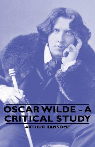Oscar Wilde - A Critical Study (1443734489) by Arthur Ransome