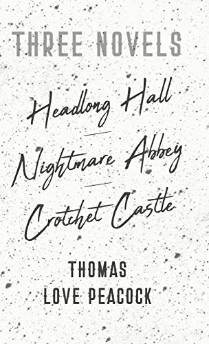 9781443734950: Three Novels - Headlong Hall - Nightmare Abbey - Crotchet Castle