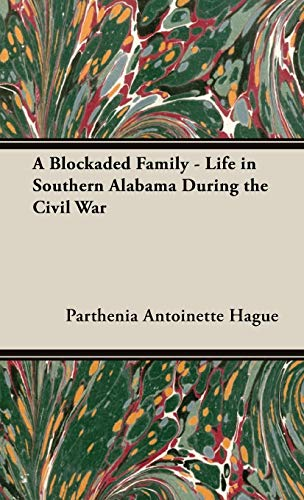 9781443735490: A Blockaded Family - Life in Southern Alabama During the Civil War