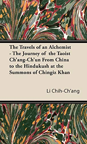 9781443735919: The Travels of an Alchemist - The Journey of the Taoist Ch'ang-Ch'un from China to the Hindukush at the Summons of Chingiz Khan