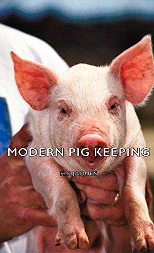 Modern Pig Keeping: H.P. Jaques