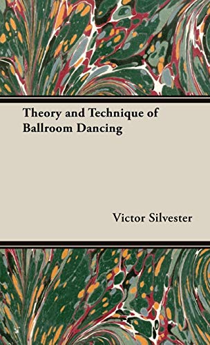 Theory and Technique of Ballroom Dancing: Silvester, Victor