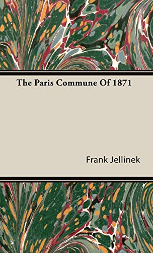 The Paris Commune Of 1871: Frank Jellinek