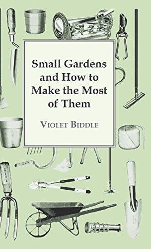 9781443737401: Small Gardens And How To Make The Most Of Them