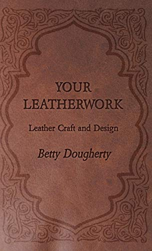 9781443737784: Your Leatherwork - Leather Craft and Design