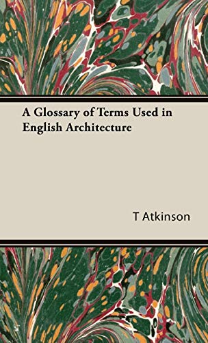 9781443737944: A Glossary of Terms Used in English Architecture