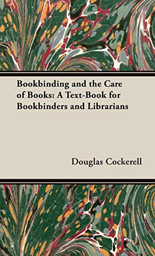 9781443738095: Bookbinding and the Care of Books: A Text-Book for Bookbinders and Librarians