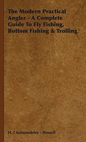 9781443738606: The Modern Practical Angler - A Complete Guide to Fly Fishing, Bottom Fishing & Trolling