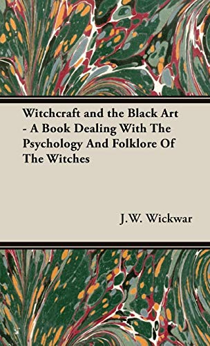 9781443738620: Witchcraft and the Black Art - A Book Dealing With The Psychology And Folklore Of The Witches