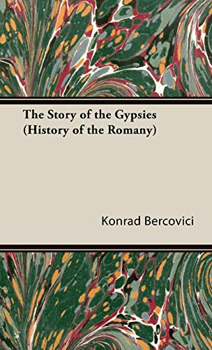 9781443738712: The Story of the Gypsies (History of the Romany) (The Life & Letters Series)