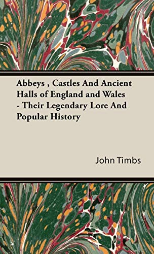 9781443738934: Abbeys , Castles And Ancient Halls of England and Wales - Their Legendary Lore And Popular History