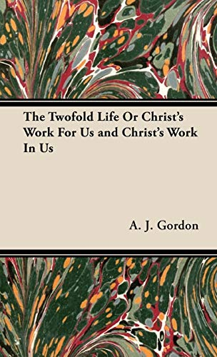 9781443739436: The Twofold Life or Christ's Work for Us and Christ's Work in Us