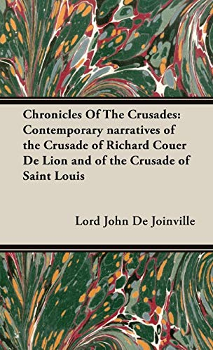 Chronicles Of The Crusades: Contemporary Narratives of the Crusade of Richard Couer De Lion and of ...