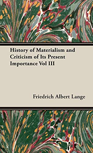 9781443739900: History of Materialism and Criticism of Its Present Importance Vol III