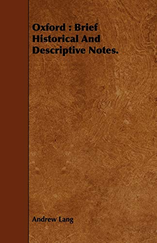 Oxford: Brief Historical and Descriptive Notes.: Andrew Lang