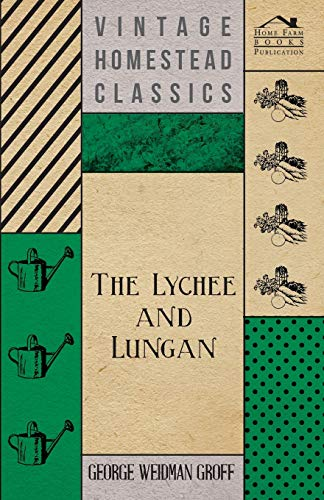 The Lychee And Lungan (Paperback): George Weidman Groff