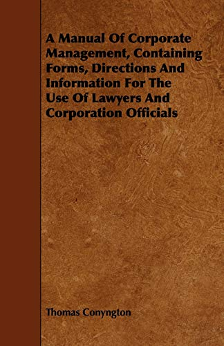 A Manual Of Corporate Management, Containing Forms, Directions And Information For The Use Of ...
