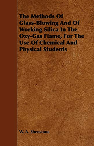 9781443749992: The Methods Of Glass-Blowing And Of Working Silica In The Oxy-Gas Flame, For The Use Of Chemical And Physical Students