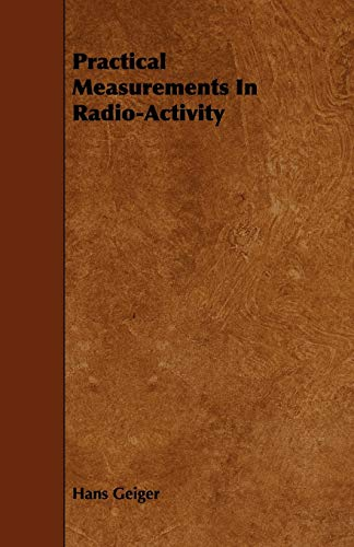 9781443751827: Practical Measurements In Radio-Activity