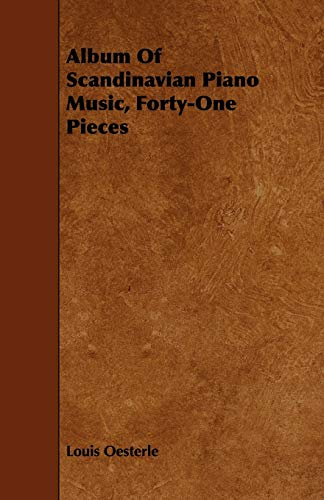 Album Of Scandinavian Piano Music, Forty-One Pieces: Louis Oesterle