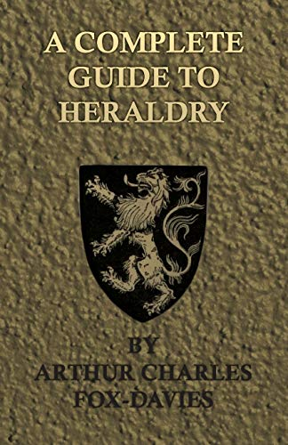 9781443757195: A Complete Guide to Heraldry - Illustrated by Nine Plates and Nearly 800 Other Designs