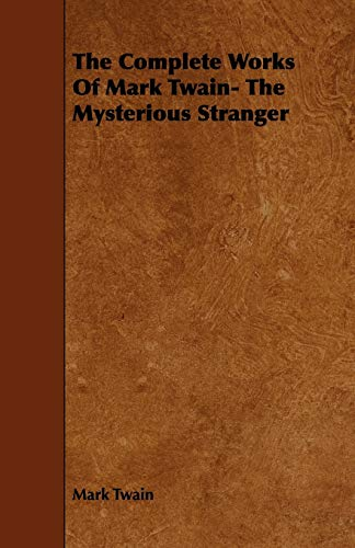 9781443757768: The Complete Works of Mark Twain: The Mysterious Stranger
